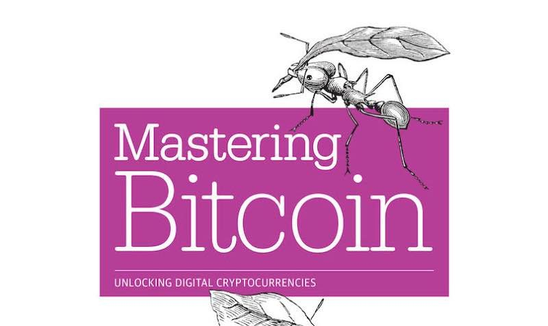 Mastering Bitcoin from O'Reilly