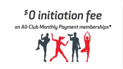 $ 0 initiation fee on All-Club Monthly Payment memberships