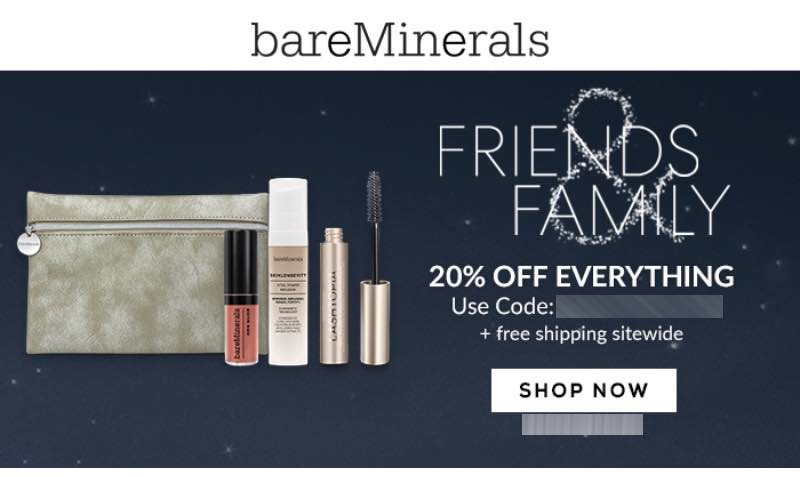Friends & Family 20% off everything with code BAREFRIENDS plus free shipping sitewide at bareMinerals.com.