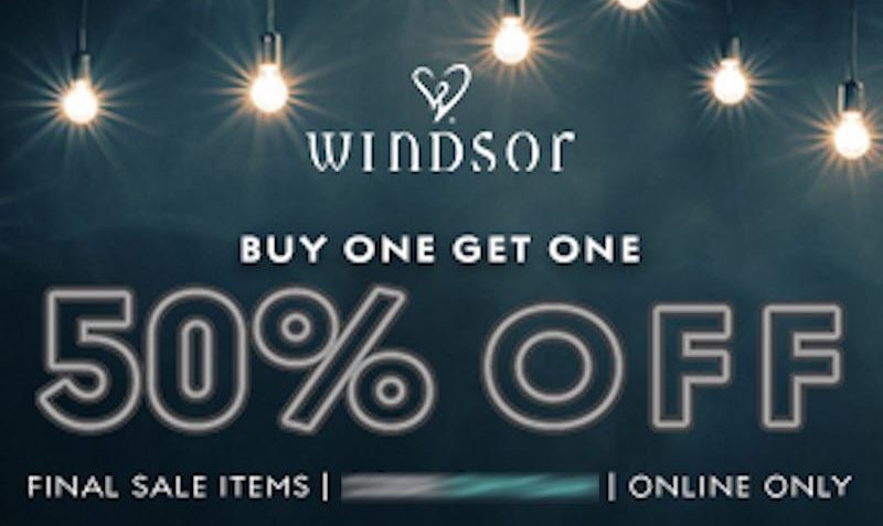 New Markdowns Added plus, BOGO 50% OFF Final Sale Items Windsor