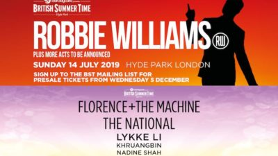 British Summer Time returns for 2019 at TicketMaster Featuring Robbie Williams and FLORENCE + THE MACHINE