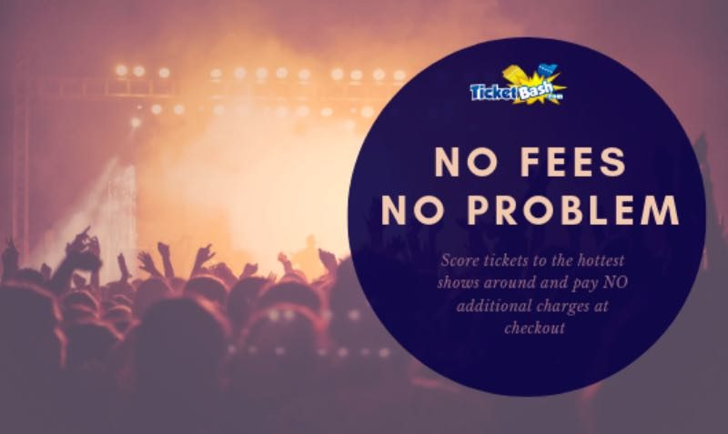NO Fees Tickets SALE at Ticket Bash