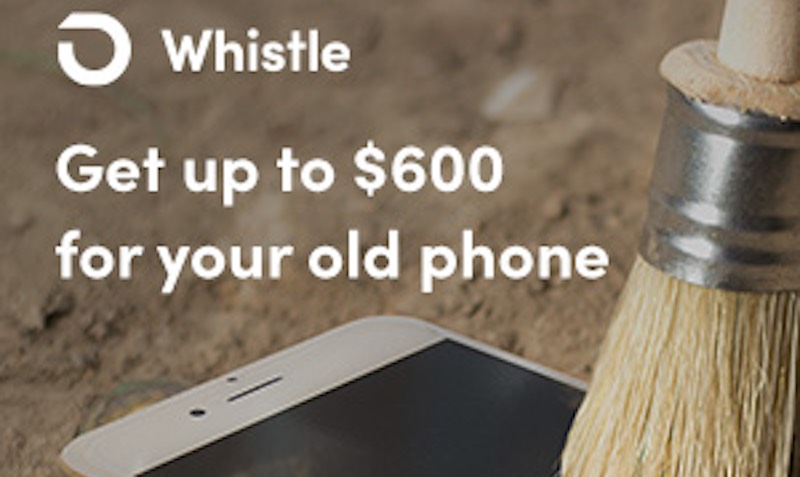 GET upto $600 on your iPhone DEAL with Whistle